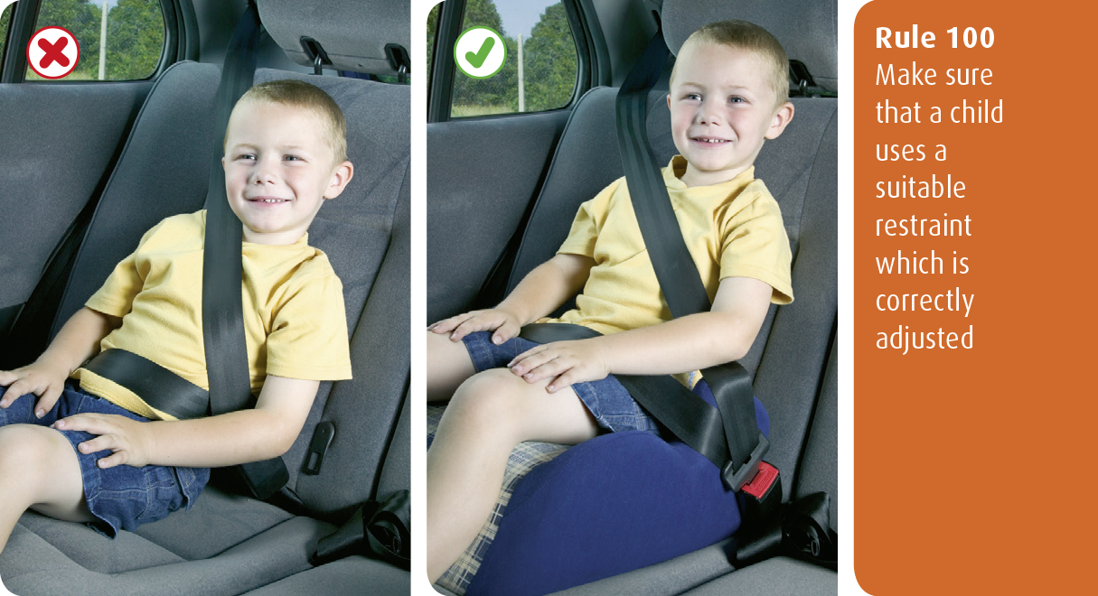 Highway Code for Northern Ireland rule 100 - make sure that a child uses a suitable restraint which is correctly adjusted